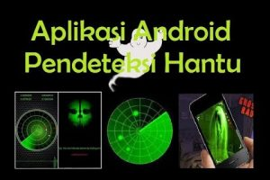 10 Aplikasi Pendeteksi Hantu Android Gratis Terbaru 2016